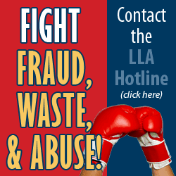 FIGHT FRAUD, WASTE, AND ABUSE CONTACT THE LLA HOTLINE (CLICK HERE)
