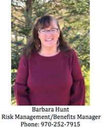 Barbara Hunt, Risk Management/Benefits Manager, Phone: 970-252-7915