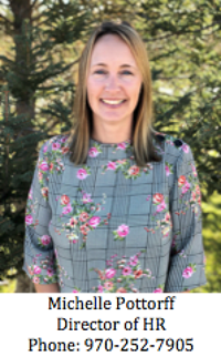 Michelle Pottorff, Director of HR, Phone: 970-252-7905
