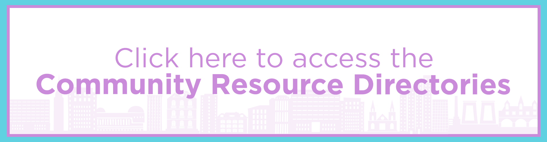?Click here to access the Community Resource Directories???