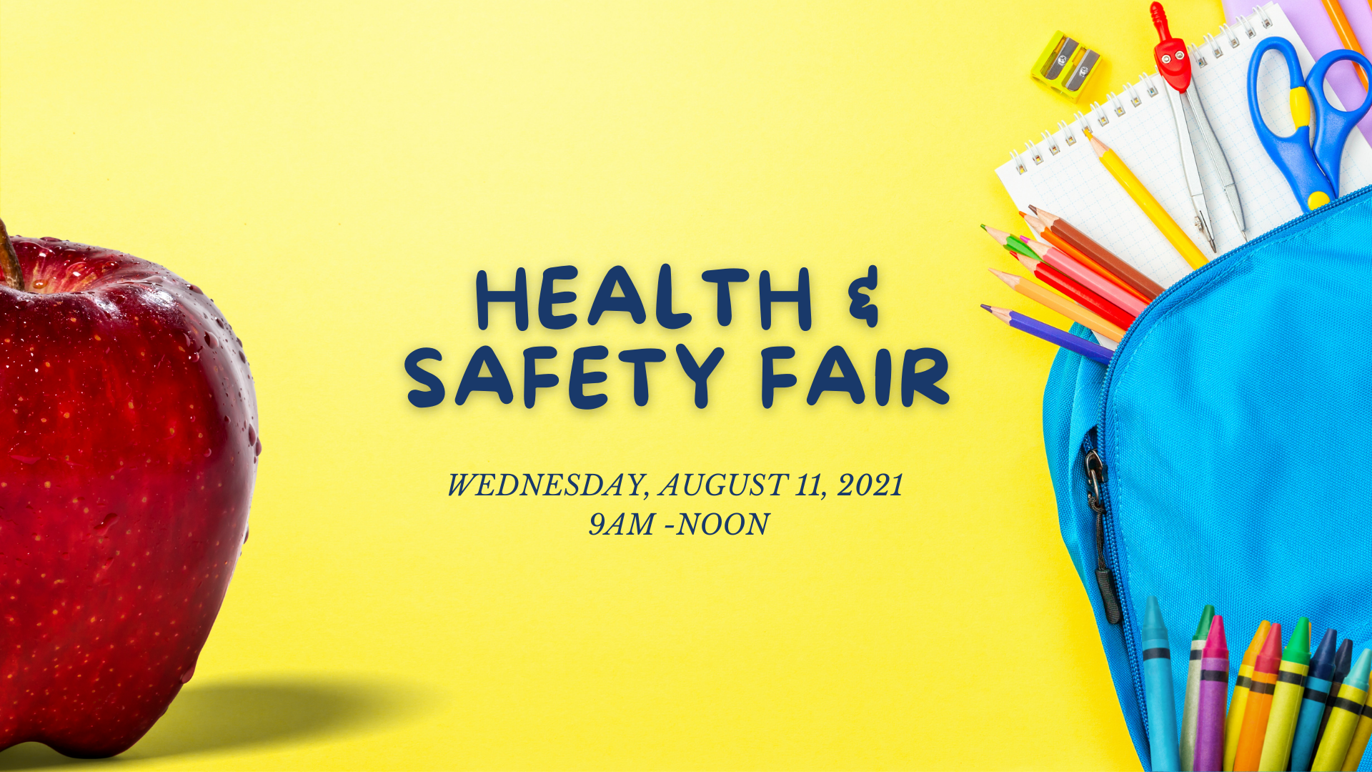 Health and Safety Fair Wednesday, August 11, 2021 9am - Noon