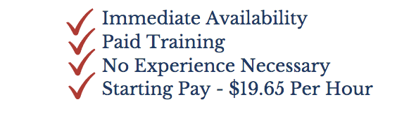 Immediate Availability Paid Training No Experience Necessary Starting Pay - $19.65 Per Hour
