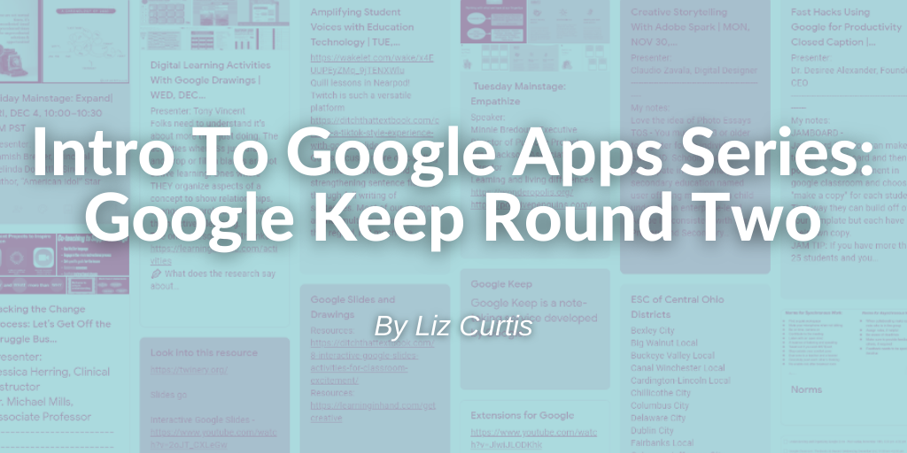 Blog title 'Intro To Google Apps Series: Google Keep Round Two' by Liz Curtis