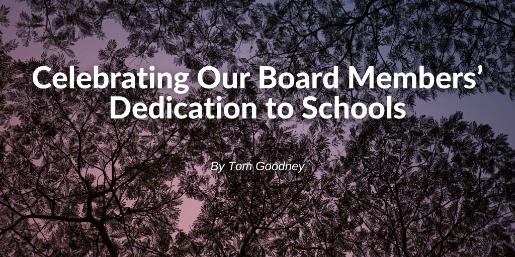 """Banner text displaying article title """"Celebrating Out Board Members' Dedication to Schools"""" by Tom Goodney."""