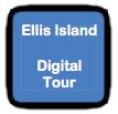 Ellis Island Digital Tour